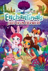 in: Cartoon, Enchantimals: Tales From Everwilde Enchantimals: Tales From Everwilde