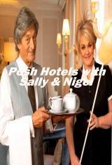 Posh Hotels with Sally & Nigel