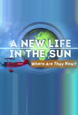 A New Life in the Sun: Where Are They Now?
